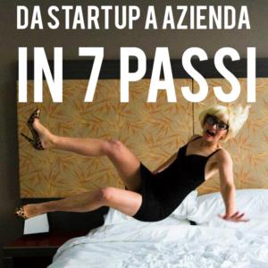 da startup a azienda in 7 passi