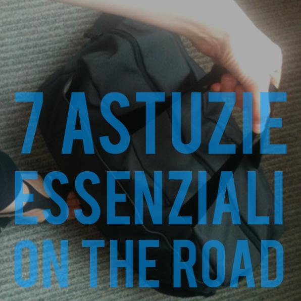 7-astuzie-essenziali-on-the-road