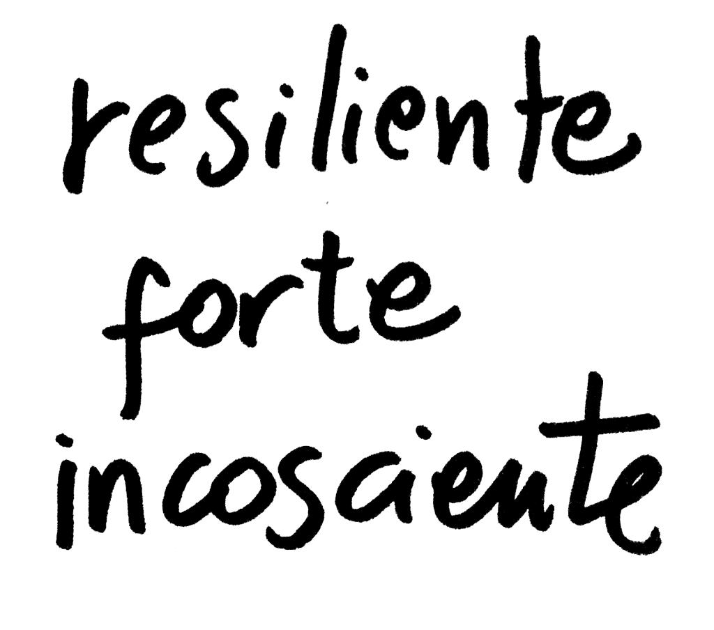resiliente-forte-incosciente_3